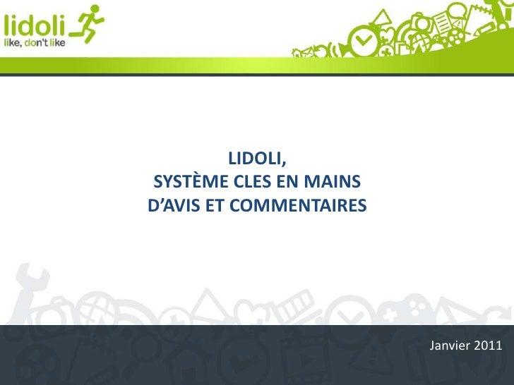 LIDOLI, <br />SYSTÈME CLES EN MAINS <br />D'AVIS ET COMMENTAIRES<br />Janvier 2011<br />