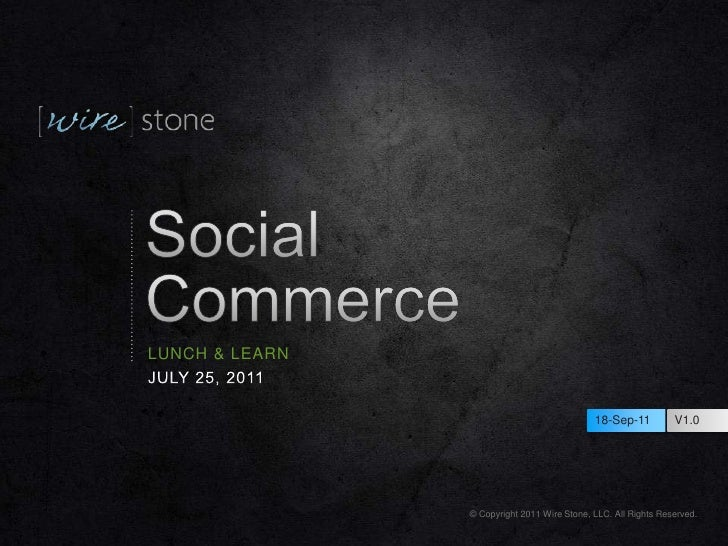 Social Commerce<br />Lunch & Learn<br />July 25, 2011<br />
