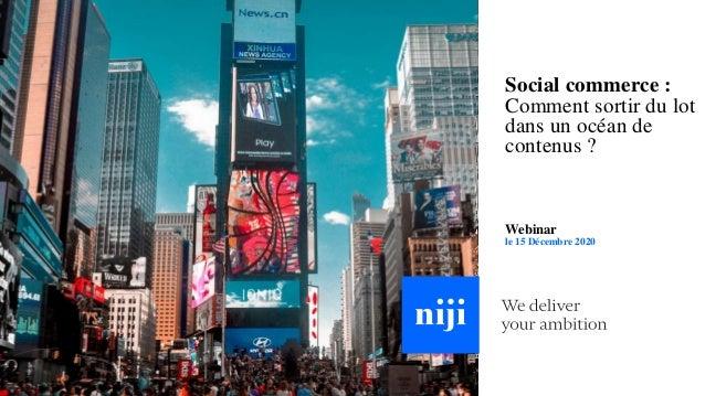 Social commerce : Comment sortir du lot dans un océan de contenus ? Webinar le 15 Décembre 2020