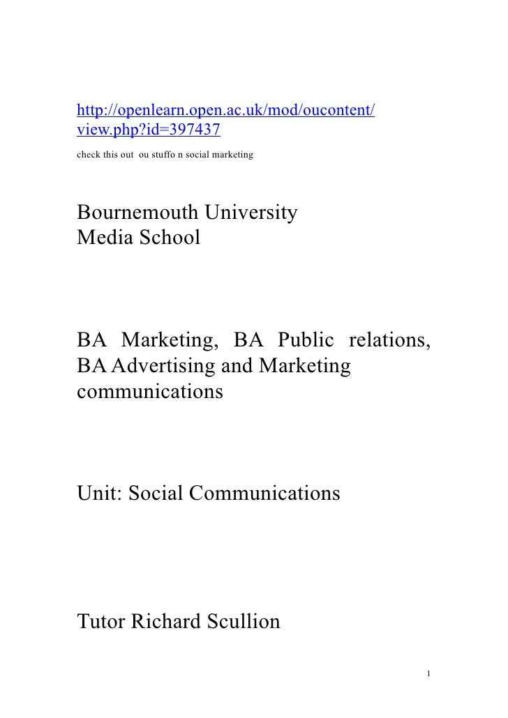 http://openlearn.open.ac.uk/mod/oucontent/view.php?id=397437check this out ou stuffo n social marketingBournemouth Univers...