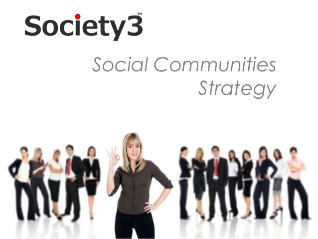 Social Communities                                               Strategy#Society3     © Copyright Xeequa Corp. 2008