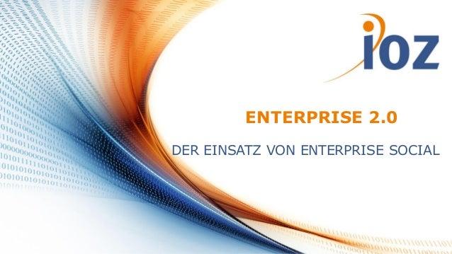 ENTERPRISE 2.0 DER EINSATZ VON ENTERPRISE SOCIAL