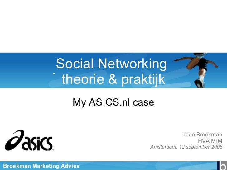 Social Networking  theorie & praktijk My ASICS.nl case Lode Broekman HVA MIM Amsterdam, 12 september 2008