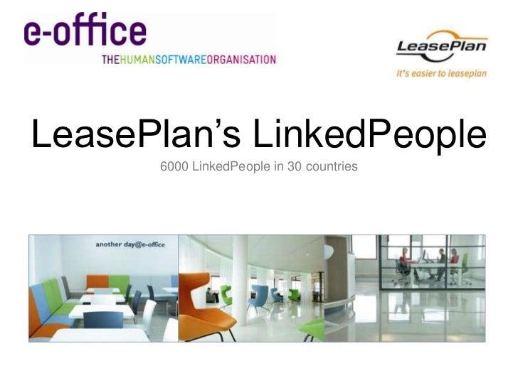 LeasePlan's LinkedPeople      6000 LinkedPeople in 30 countries