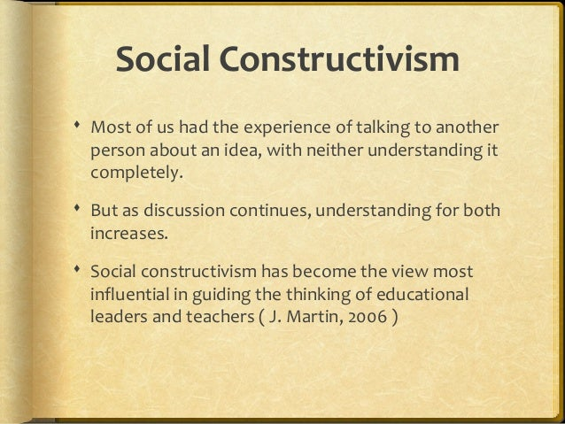 social constructivism discussion It is called the harkness discussion method because it was developed at phillips exeter academy with funds donated in the 1930s by social constructivism.
