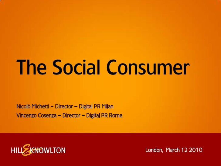 The Social Consumer<br />Nicolò Michetti – Director – Digital PR Milan<br />Vincenzo Cosenza – Director – Digital PR Rome<...