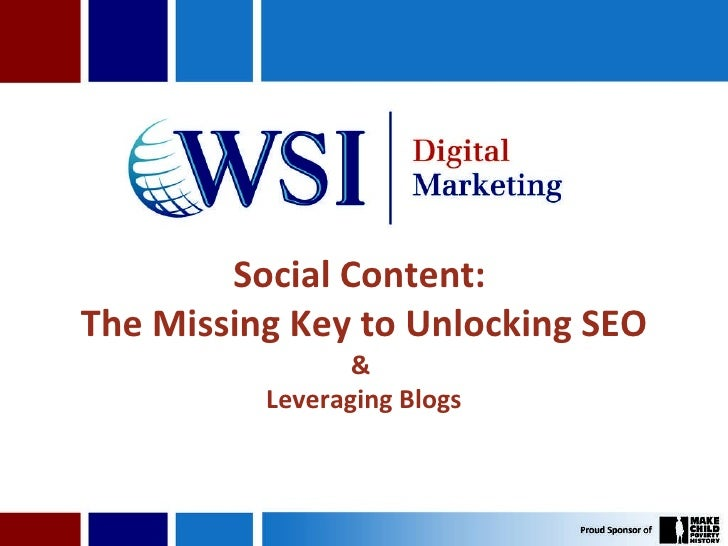 Social Content:  The Missing Key to Unlocking SEO &  Leveraging Blogs