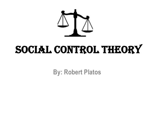 Social Control Theory Social Control Theoryby Robert Platos  Thesis Example For Compare And Contrast Essay also Essay About Health  The Help Novel