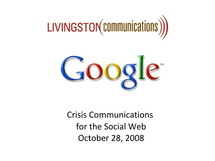Crisis Communications  for the Social Web October 28, 2008