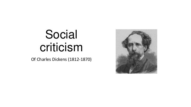 Social    criticismOf Charles Dickens (1812-1870)
