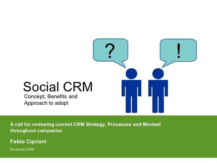 ?                           !       Social CRM       Concept, Benefits and       Approach to adoptA call for reviewing cur...