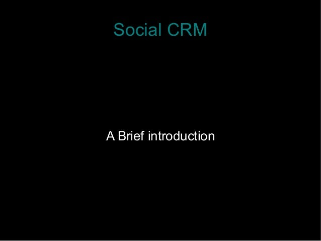 Social CRM A Brief introduction
