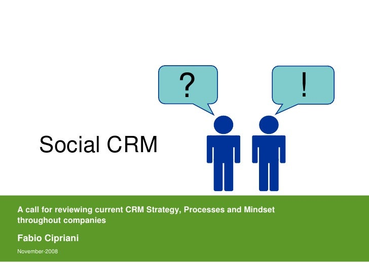 !                                        ?        Social CRM  A call for reviewing current CRM Strategy, Processes and Min...