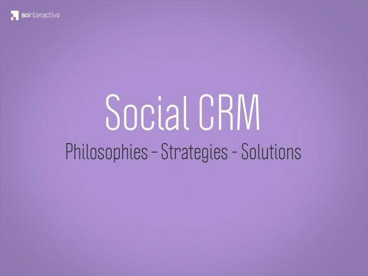 Social CRMPhilosophies – Strategies - Solutions