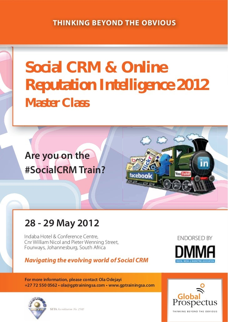 THINKING BEYOND THE OBVIOUSSocial CRM & OnlineReputation Intelligence 2012Master ClassAre you on the#SocialCRM Train?28 - ...