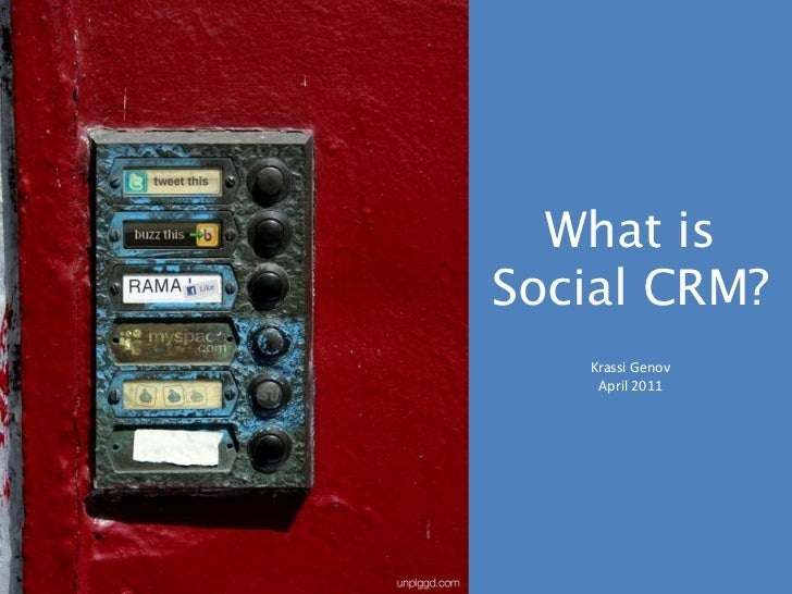 What isSocial CRM?   Krassi Genov    April 2011