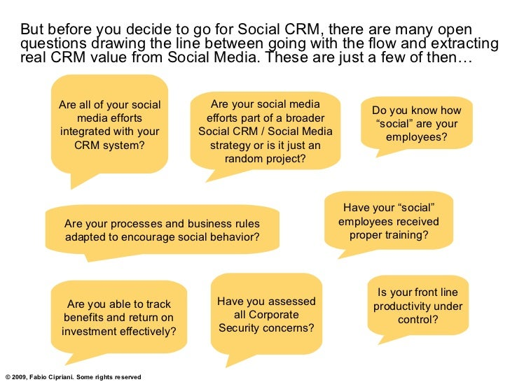 But before you decide to go for Social CRM, there are many open     questions drawing the line between going with the flow...