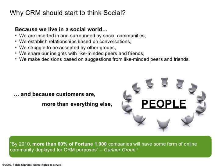 Why CRM should start to think Social?           Because we live in a social world…          •   We are inserted in and sur...