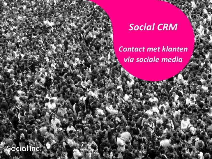 Social CRM                                                 Contact met klanten                                            ...