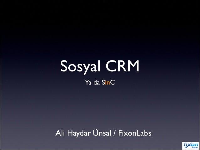 Sosyal CRM Ya da SinC Ali Haydar Ünsal / FixonLabs