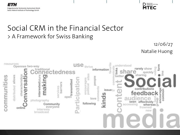 Social CRM in the Financial Sector> A Framework for Swiss Banking                                           12/06/27      ...