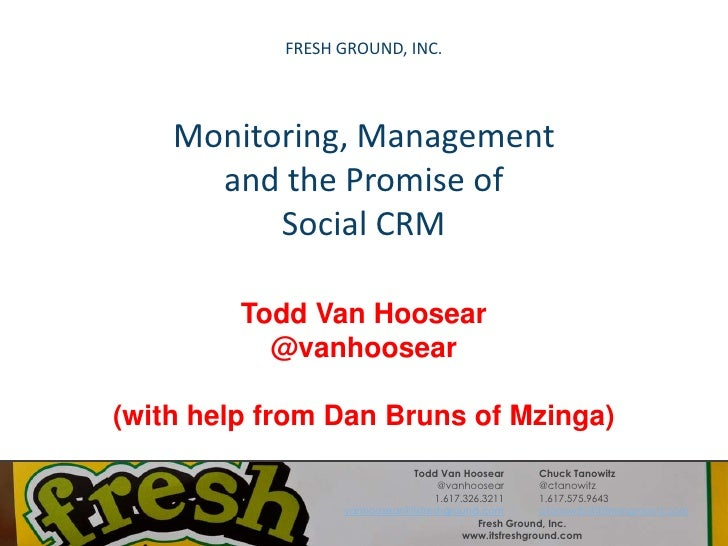 FRESH GROUND, INC.<br />Monitoring, Management and the Promise of Social CRM<br />Todd Van Hoosear<br />@vanhoosear<br />(...