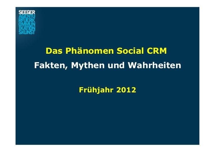 Das Phänomen Social CRMFakten, Mythen und Wahrheiten        Frühjahr 2012