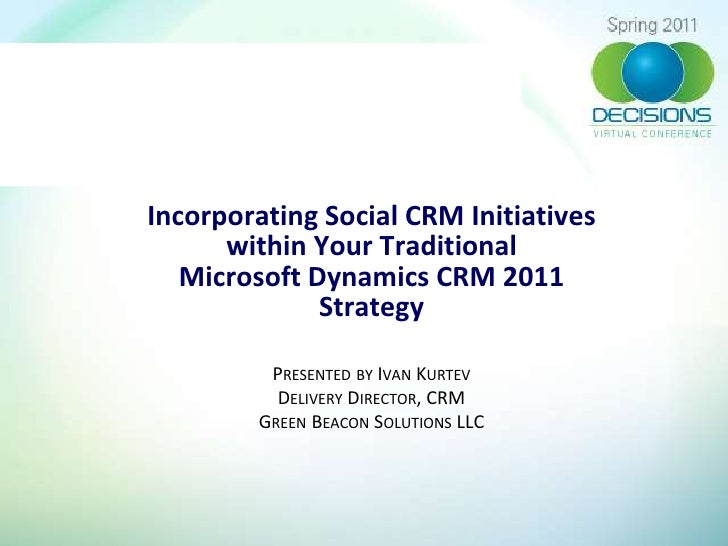 Incorporating Social CRM Initiatives      within Your Traditional   Microsoft Dynamics CRM 2011              Strategy     ...
