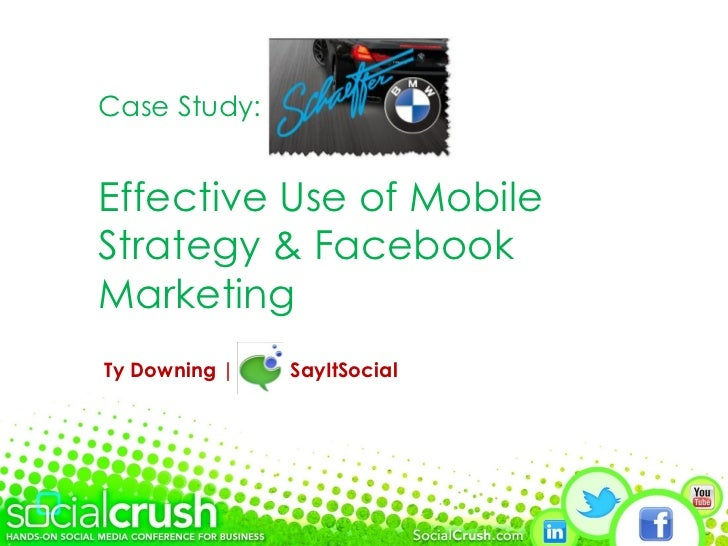Case Study:Effective Use of MobileStrategy & FacebookMarketingTy Downing |   SayItSocial
