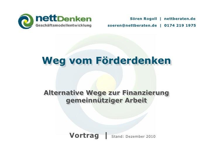 Sören Rogoll | nettberaten.de                soeren@nettberaten.de | 0174 219 1975Weg vom FörderdenkenAlternative Wege zur...