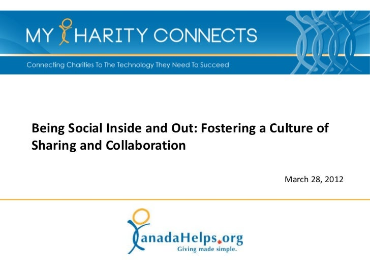 Being Social Inside and Out: Fostering a Culture ofSharing and Collaboration                                           Mar...
