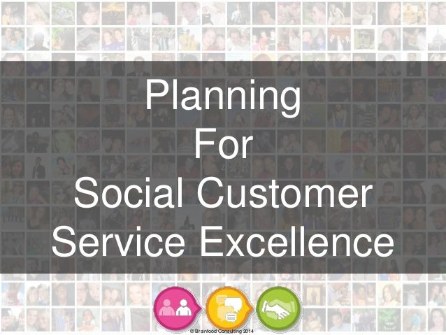 z © Brainfood Consulting 2014 Planning For Social Customer Service Excellence