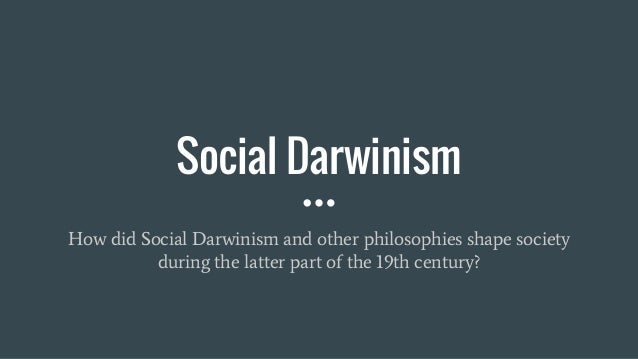 social darwinism jpg cb  social darwinism how did social darwinism and other philosophies shape society during the latter part of
