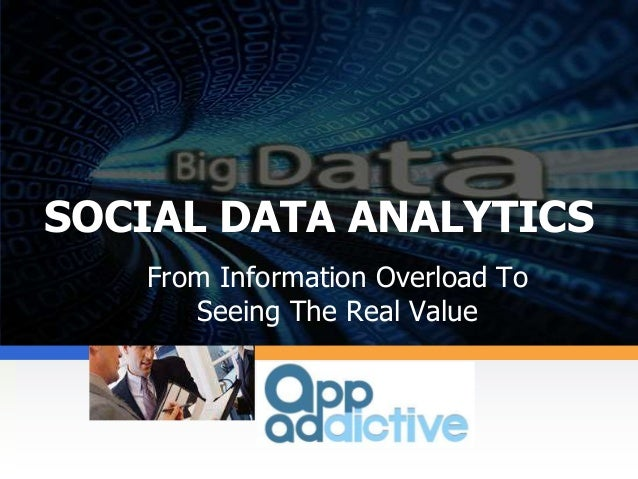 Company LOGO SOCIAL DATA ANALYTICS From Information Overload To Seeing The Real Value