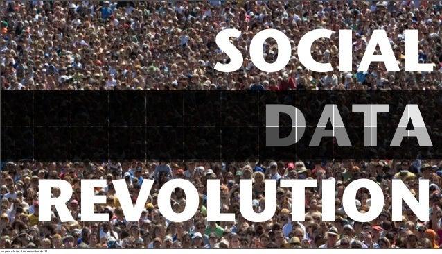 SOCIAL                              DATA                        REVOLUTIONsegunda-feira, 3 de dezembro de 12