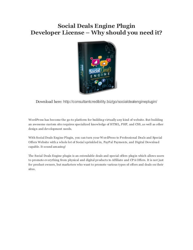 Social Deals Engine PluginDeveloper License – Why should you need it?Download here: http://consultantcredibility.biz/go/so...