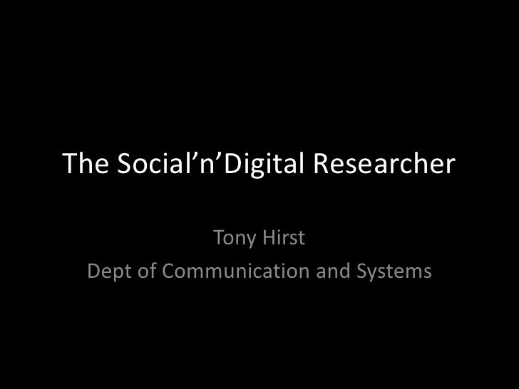 The Social'n'Digital Researcher<br />Tony Hirst<br />Dept of Communication and Systems<br />