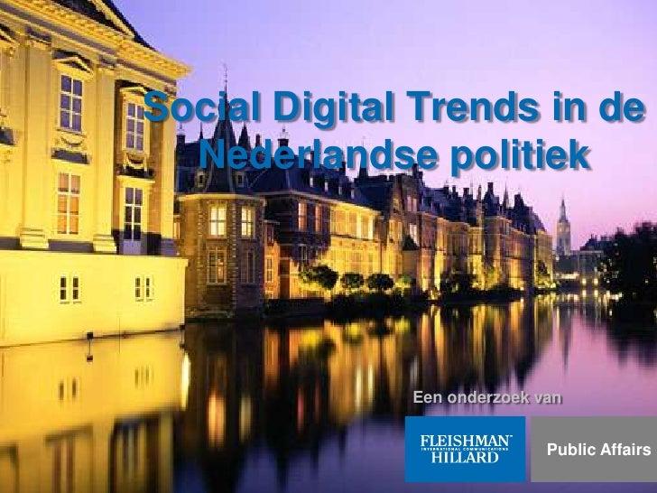 Social Digital Trends in de Nederlandse politiek<br />Een onderzoek van<br />  Public Affairs<br />