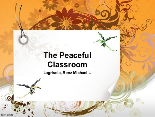 The Peaceful Classroom Lagrisola, Renz Michael L