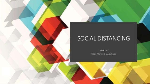 "SOCIAL DISTANCING ""Safe Six"" Floor Marking Guidelines"