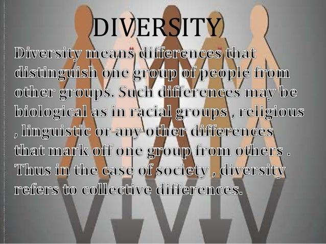 DIFFERENT TYPES OF DIVERSITY Regional diversity Racial diversity Linguistic diversity Religious diversity Cast divers...