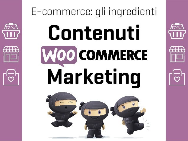 E-commerce: gli ingredienti Contenuti Marketing