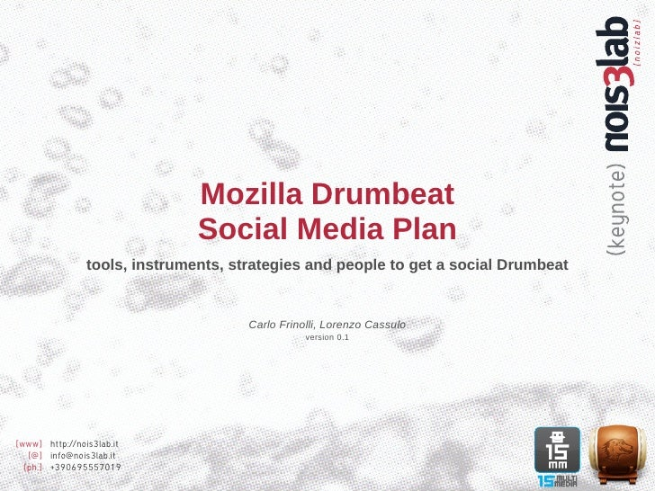 Mozilla Drumbeat                                Social Media Plan                 tools, instruments, strategies and peopl...