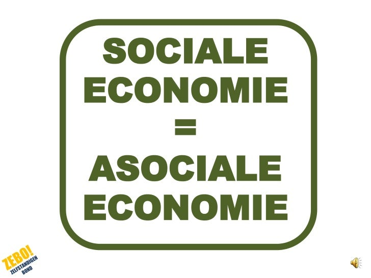 SOCIALE <br />ECONOMIE<br />=<br />ASOCIALE <br />ECONOMIE<br />
