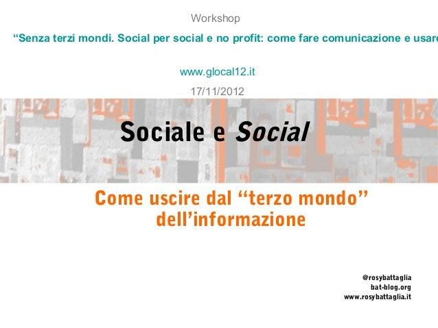 """Workshop""""Senza terzi mondi. Social per social e no profit: come fare comunicazione e usare                               w..."""