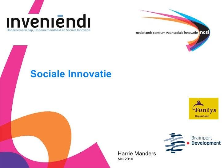 Sociale Innovatie   Harrie Manders Mei 2010
