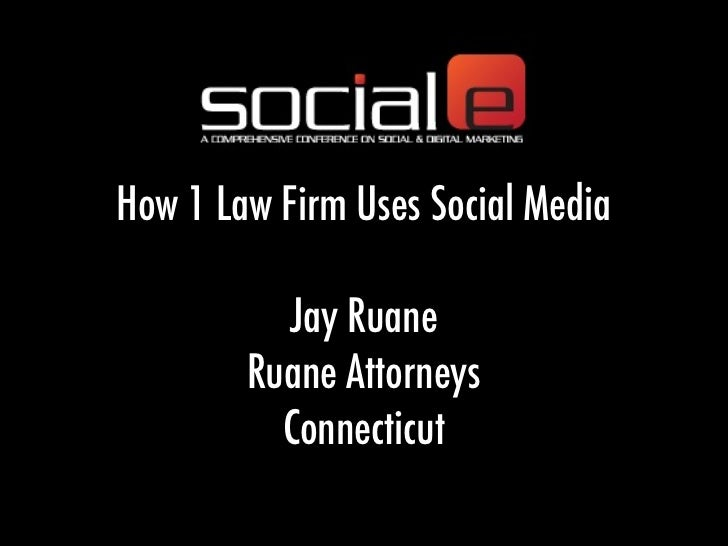 How 1 Law Firm Uses Social Media          Jay Ruane        Ruane Attorneys          Connecticut
