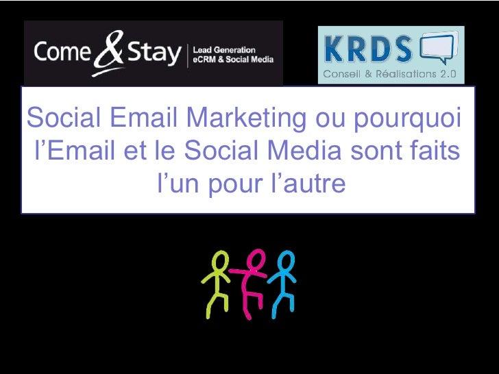 Social Email Marketing ou pourquoi l'Email et le Social Media sont faits l'un pour l'autre<br />