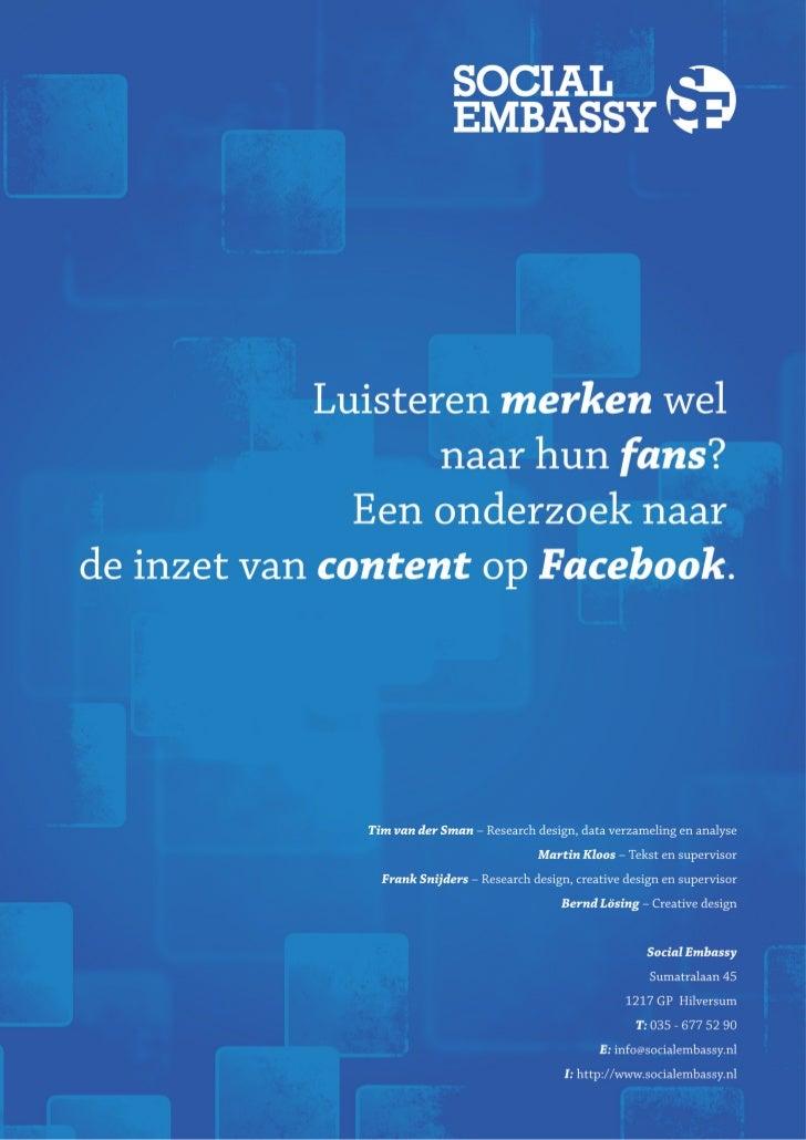 SamenvattingMerken benutten massaal sociale netwerken om de dialoog aan te gaan met hun achterban.Uit de derde editie van ...
