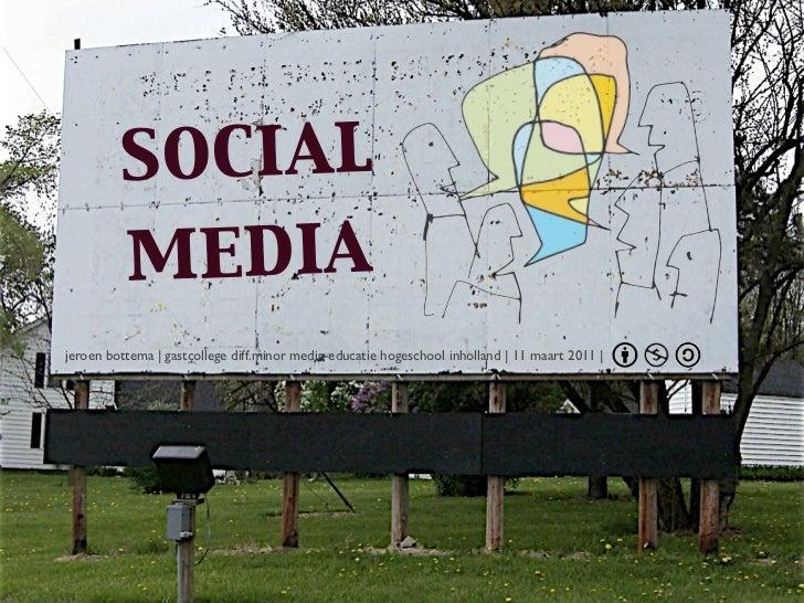 social          social         media          media Jeroen Bottema | @jeroenbottemajeroen bottema | gastcollege diff.minor...
